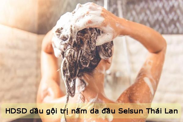 Hướng dẫn sử dụng dầu gội trị nấm da đầu Selsun Thái Lan